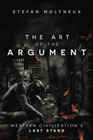争论的艺术:西方文明的最后立场 The Art of The Argument: Western Civilizations Last Stand