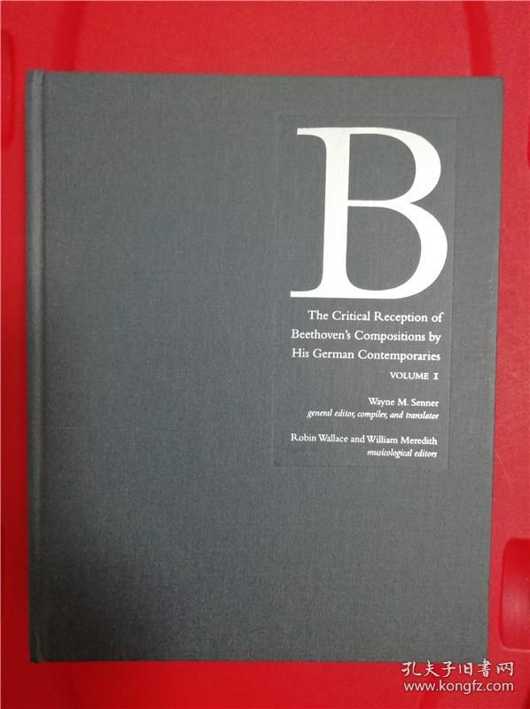 The Critical Reception of Beethoven's Compositions: By His German Contemporaries. Vol. 1.(德国同时代人贝多芬音乐作品批评集)第一卷