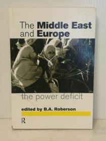 中东与欧洲关系研究 Middle East and Europe : The Power Deficit (中东)英文原版书
