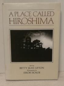 广岛核爆40年纪念画册 A Place Called Hiroshima ( 日本研究 ) 英文原版书