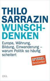 德文 德语 Wunschdenken: Europa, Währung, Bildung, Einwanderung - warum Politik so häufig scheitert 德意志危机