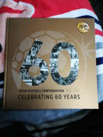 ASIAN FOOTBALL CONFEDERATION 1954-2014 CELEBRATING 60 YEARS