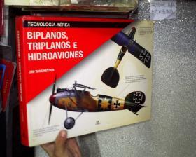 BIPLANOS TRIPLANOS E HIDROAVIONES 三.三级生物和水力飞机(大16开)