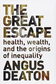 The Great Escape: Health  Wealth  And The Origins Of Inequality