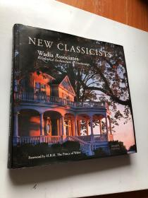 NEW CLASSICISTS WADIA ASSOCIATES RESIDENTIAL ARCHITECTURE OF DISTINCTION   (精装有护封, 铜板彩印)