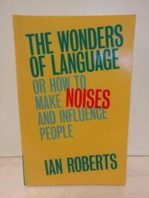 剑桥大学版   语言的奇迹 The Wonders of Language: Or How to Make Noises and Influence People by Ian Roberts (语言学)英文原版书