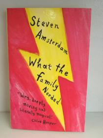 What the Family Needed by Steven Amsterdam ( 澳大利亚文学 ) 英文原版书