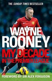 英文原版 鲁尼自传 Wayne Rooney: My Decade in the Premier League