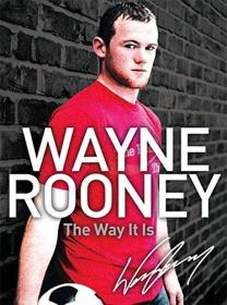 英文原版 鲁尼自传 Wayne Rooney: The Way It Is: My Story