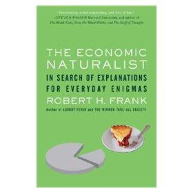 The Economic Naturalist:In Search of Explanations for Everyday Enigmas