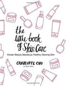 The Little Book Of Skin Care: Korean Beauty Secrets For Healthy  Glowing Skin