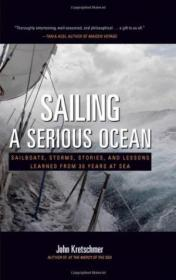 Sailing A Serious Ocean: Sailboats  Storms  Stories And Lessons Learned From 30 Years At Sea (intern