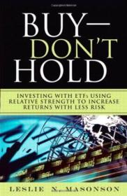 Buy--dont Hold: Investing With Etfs Using Relative Strength To Increase Returns With Less Risk