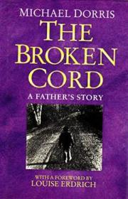 The Broken Cord: A Familys Ongoing Struggle With Fetal Alcohol Syndrome