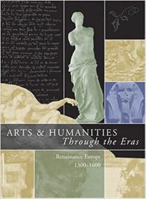 英文原版书 Arts & Humanities Through the Eras: Renaissance Europe (1300-1600) ) 1st Edition