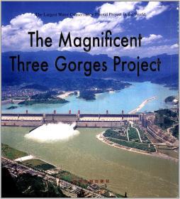 The Magnificent Three Gorges Proiect(宏伟的三峡工程)英文版【软精装】