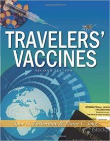 英文原版书 Travelers Vaccines, 2nd Edition  第1节:疫苗免疫学 第2节:免疫实践 第3节:旅行者的疫苗 - 最新技术 第4节:针对目标人群的免疫接种