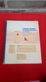 A short calculus an applied approach Second Edition【微积分学 第二版,精装英文原版】