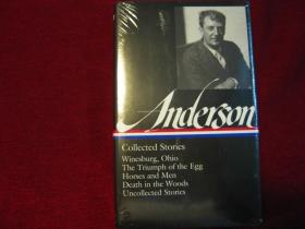 Sherwood Anderson: Collected Stories: Winesburg, Ohio / The Triumph of the Egg / Horses and Men / Death in the Woods / Uncollected Stories (布面精装)