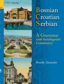 Bosnian  Croatian  Serbian  A Grammar: With Sociolinguistic Commentary