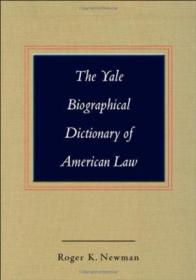 The Yale Biographical Dictionary Of American Law (yale Law Library Series In Legal History And Refer