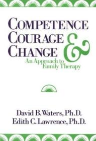 Competence  Courage  And Change: An Approach To Family Therapy (studies In Writing And Rhetoric)