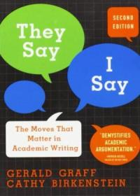 They Say  I Say: The Moves That Matter In Academic Writing