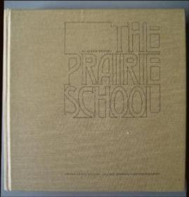 Prairie School: Frank Lloyd Wright And His Midwest Contemporaries