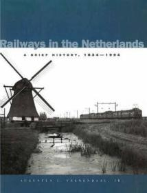 Railways In The Netherlands: A Brief History  1834-1994