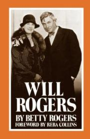 Will Rogers: His Wifes Story