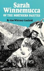 Sarah Winnemucca: Of The Northern Paiutes