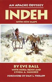 Indeh: An Apache Odyssey  With New Maps