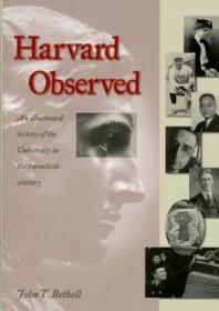 Harvard Observed: An Illustrated History Of The University In The Twentieth Century