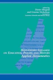 Hans-georg Gadamer On Education  Poetry  And History: Applied Hermeneutics (suny Series In Contempor