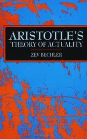 Aristotles Theory Of Actuality (s U N Y Series In Ancient Greek Philosophy)
