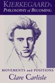 Kierkegaards Philosophy Of Becoming: Movements And Positions (suny Series In Theology And Continent