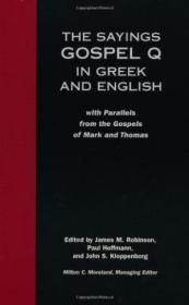 The Sayings Gospel Q In Greek And English With Parallels From The Gospels Of Mark And Thomas (englis