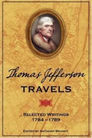 Thomas Jefferson Travels: Selected Writings  1784-1789