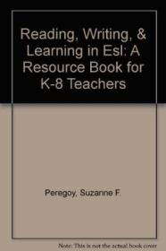 Reading  Writing  & Learning In Esl: A Resource Book For K-8 Teachers