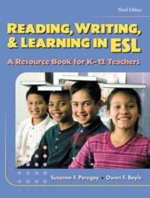 Reading  Writing And Learning In Esl: A Resource Book For K-12 Teachers (3rd Edition)