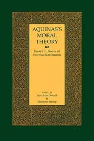 Aquinass Moral Theory: Essays In Honor Of Norman Kretzmann