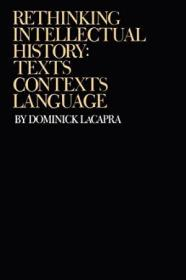 Rethinking Intellectual History: Texts  Contexts  Language