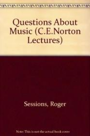 Questions About Music (the Charles Eliot Norton Lectures)