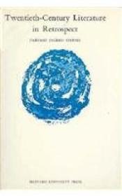 Twentieth-century Literature In Retrospect (harvard English Studies)