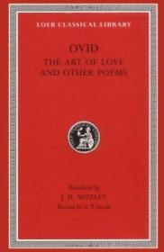 Ovid: The Art Of Love And Other Poems (loeb Classical Library No. 232)
