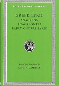 Greek Lyric Ii: Anacreon  Anacreontea  Choral Lyric From Olympis To Alcman (loeb Classical Library N
