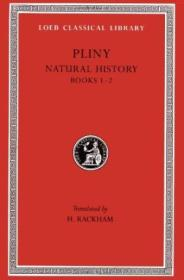 Pliny: Natural History  Volume I  Books 1-2 (loeb Classical Library No. 330)