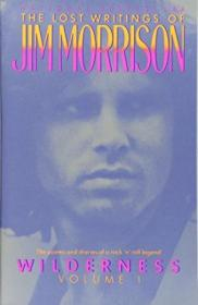 001: Wilderness: The Lost Writings Of Jim Morrison  Volume 1