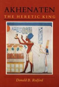 Akhenaten: The Heretic King