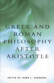 Greek And Roman Philosophy After Aristotle (readings In The History Of Philosophy)